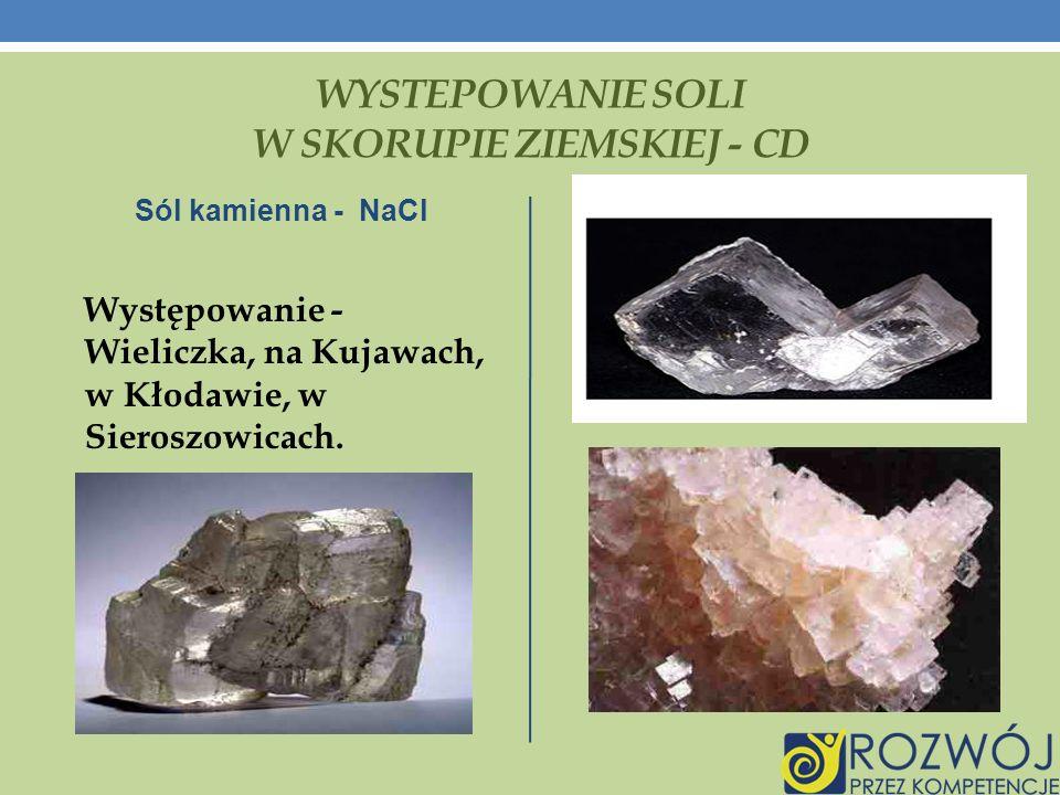 WYSTEPOWANIE SOLI W SKORUPIE ZIEMSKIEJ - CD Sól kamienna - NaCl Występowanie - Wieliczka, na Kujawach, w Kłodawie, w Sieroszowicach.
