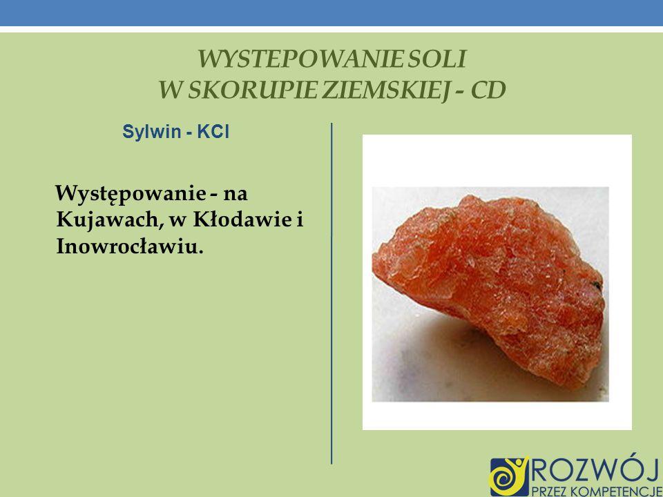 WYSTEPOWANIE SOLI W SKORUPIE ZIEMSKIEJ - CD Sylwin - KCl Występowanie - na Kujawach, w Kłodawie i Inowrocławiu.