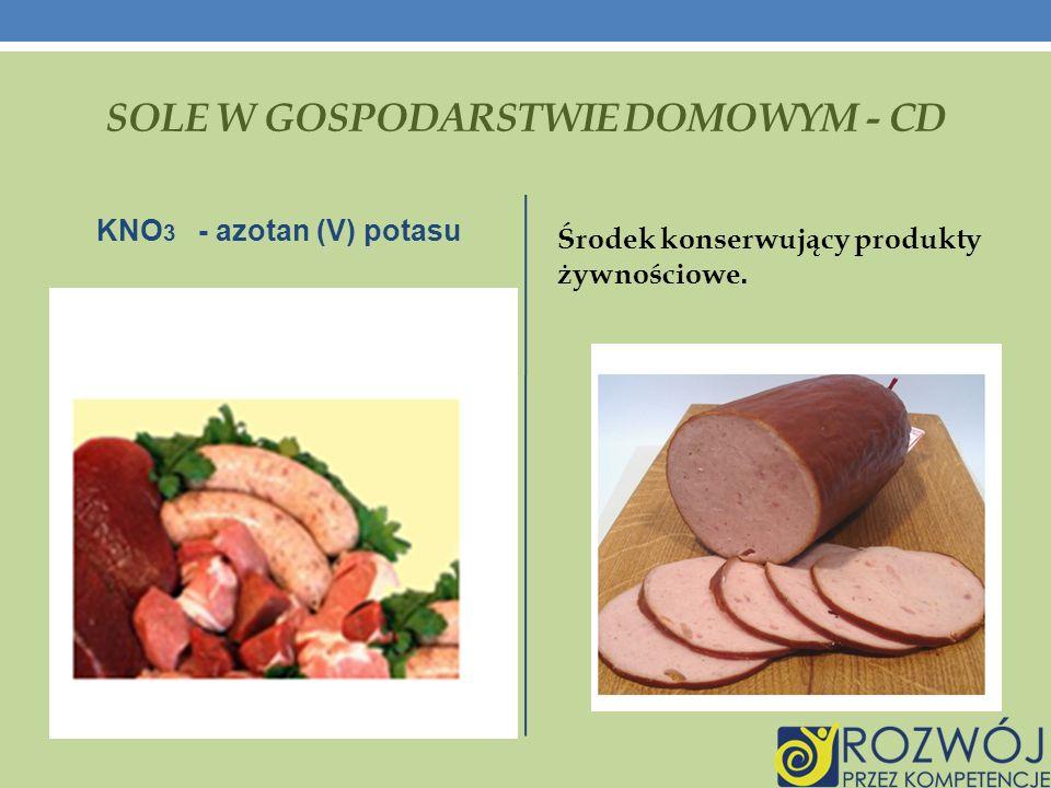 SOLE W GOSPODARSTWIE DOMOWYM - CD KNO 3 - azotan (V) potasu Środek konserwujący produkty żywnościowe.