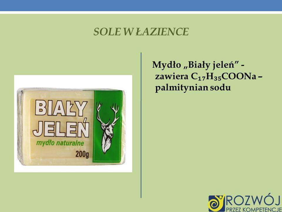 SOLE W ŁAZIENCE Mydło Biały jeleń - zawiera C H COONa – palmitynian sodu