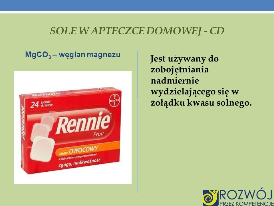 SOLE W APTECZCE DOMOWEJ - CD Jest używany do zobojętniania nadmiernie wydzielającego się w żołądku kwasu solnego.