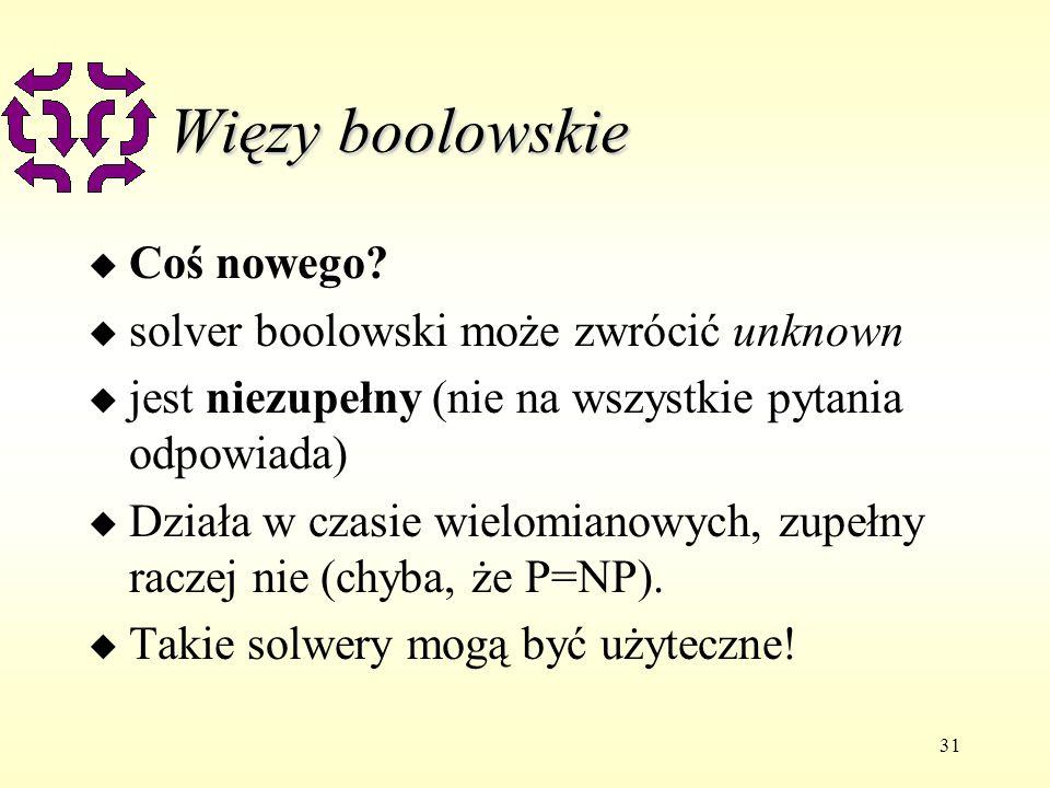 31 Więzy boolowskie u Coś nowego.
