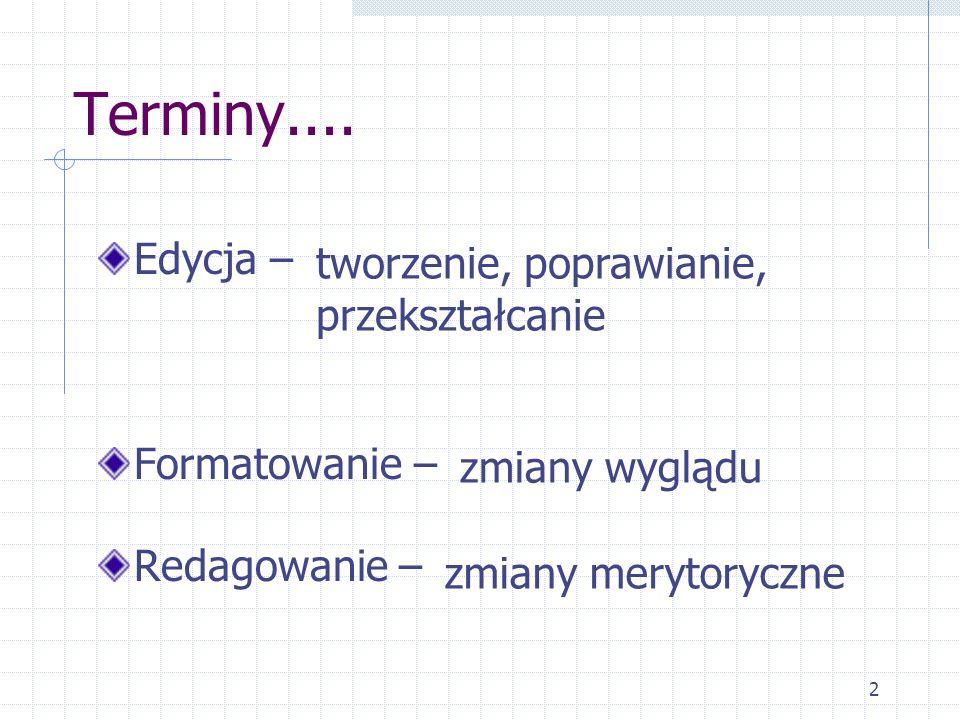 3 Elementy konstrukcji tekstu Wpisanie tekstu a formatowanie Podział na akapity i ich formatowanie Budowa tekstu jako całości Wstawianie elementów nietekstowych Formatowanie specjalne