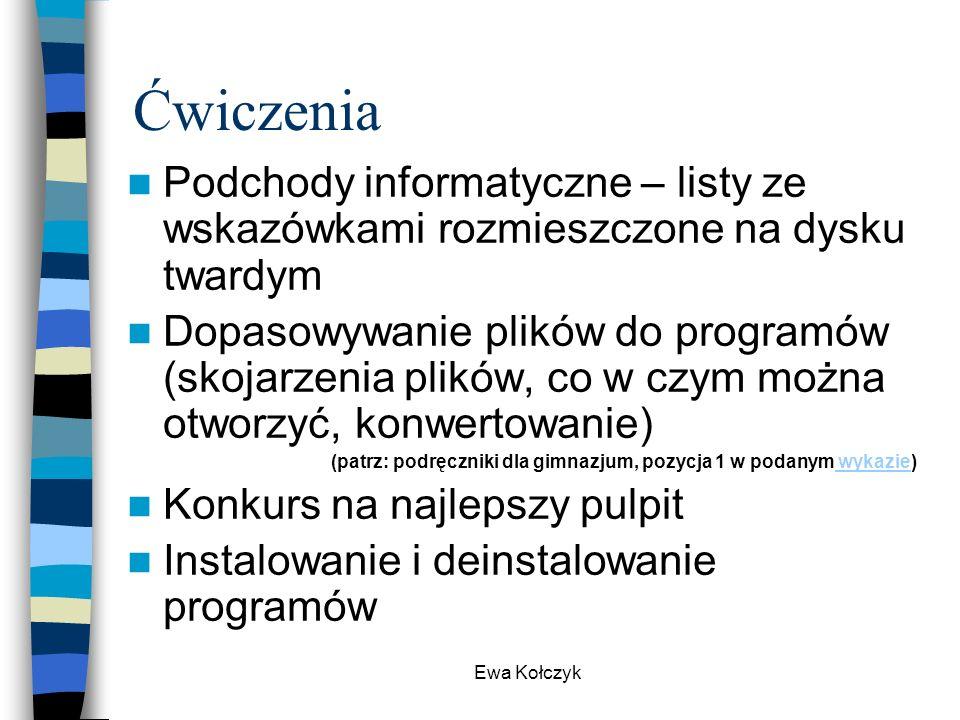 Ewa Kołczyk Ćwiczenia Podchody informatyczne – listy ze wskazówkami rozmieszczone na dysku twardym Dopasowywanie plików do programów (skojarzenia plik
