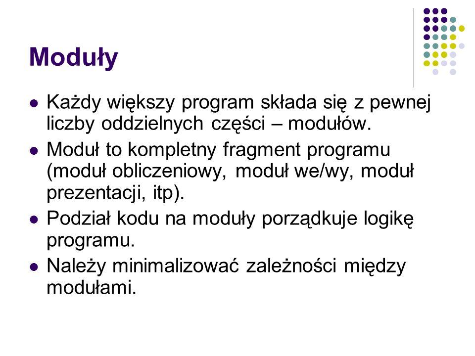 Biblioteki Moduły, z których może korzystać wiele programów umieszcza się w oddzielnych skompilowanych plikach, zwanych bibliotekami.