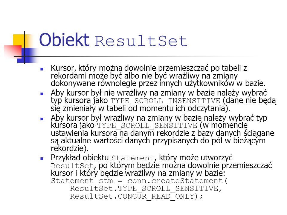 Obiekt ResultSet Kursor, który można dowolnie przemieszczać po tabeli z rekordami może być albo nie być wrażliwy na zmiany dokonywane równolegle przez innych użytkowników w bazie.