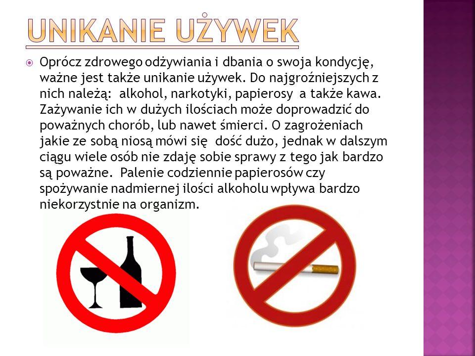 Oprócz zdrowego odżywiania i dbania o swoja kondycję, ważne jest także unikanie używek. Do najgroźniejszych z nich należą: alkohol, narkotyki, papiero