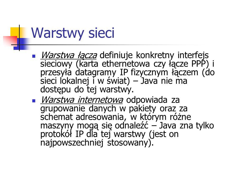 Klasa URLConnection Czytanie danych: URL url = new URL( http://… ); URLConnection uc = url.openConnection(); InputStream is = uc.getInputStream(); Pisanie danych: URL url = new URL( http://… ); URLConnection uc = url.openConnection(); uc.setDoOutput(); InputStream is = uc.getInputStream(); OutputStream is = uc.getOutputStream();