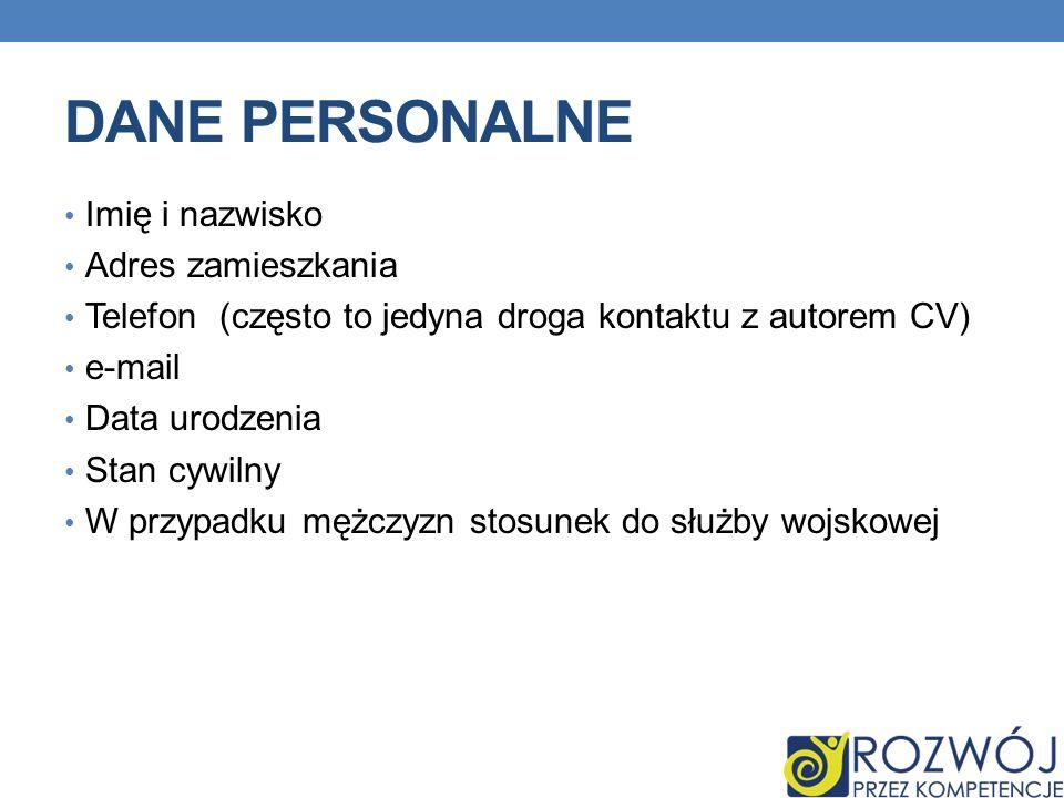 CV musi zawierać takie informacje jak: