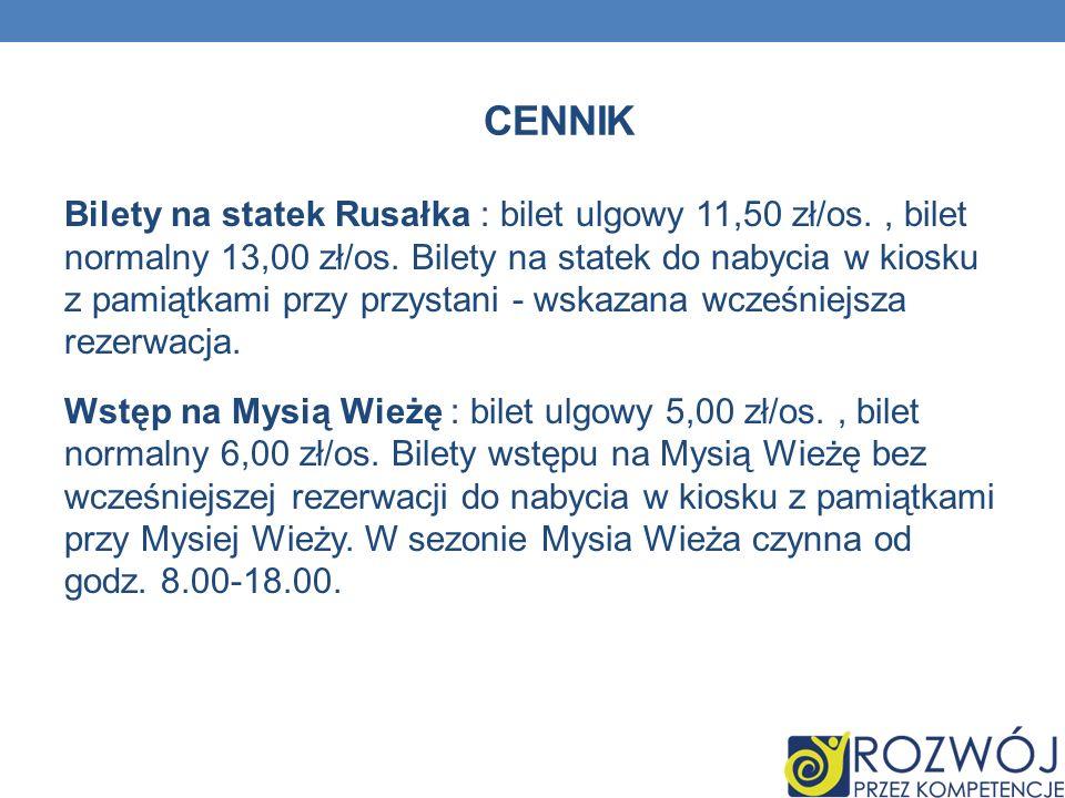 CENNIK Bilety na statek Rusałka : bilet ulgowy 11,50 zł/os., bilet normalny 13,00 zł/os. Bilety na statek do nabycia w kiosku z pamiątkami przy przyst