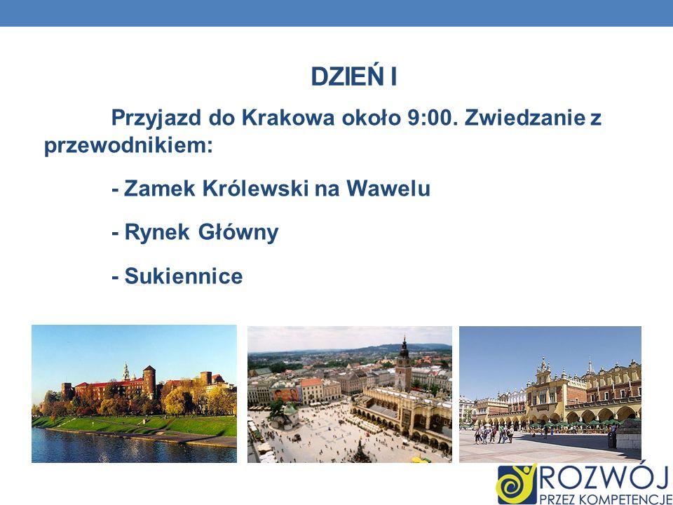 DZIEŃ I Przyjazd do Krakowa około 9:00. Zwiedzanie z przewodnikiem: - Zamek Królewski na Wawelu - Rynek Główny - Sukiennice