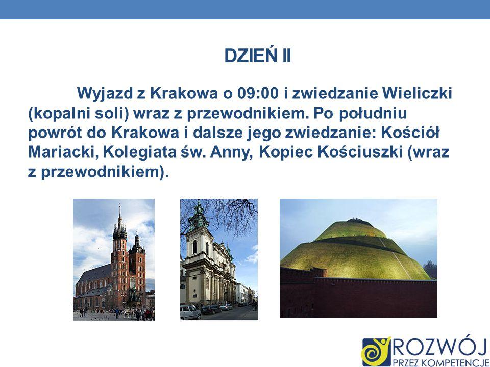 DZIEŃ II Wyjazd z Krakowa o 09:00 i zwiedzanie Wieliczki (kopalni soli) wraz z przewodnikiem. Po południu powrót do Krakowa i dalsze jego zwiedzanie: