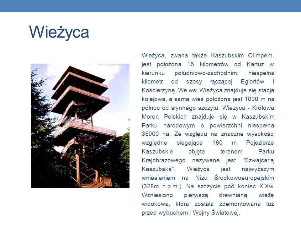 Wieżyca Wieżyca, zwana także Kaszubskim Olimpem, jest położona 15 kilometrów od Kartuz w kierunku południowo-zachodnim, niespełna kilometr od szosy łą