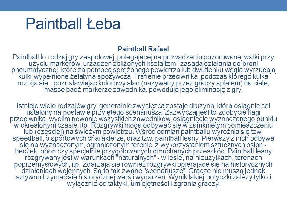 Paintball Łeba Paintball Rafael Paintball to rodzaj gry zespołowej, polegającej na prowadzeniu pozorowanej walki przy użyciu markerów, urządzeń zbliżo