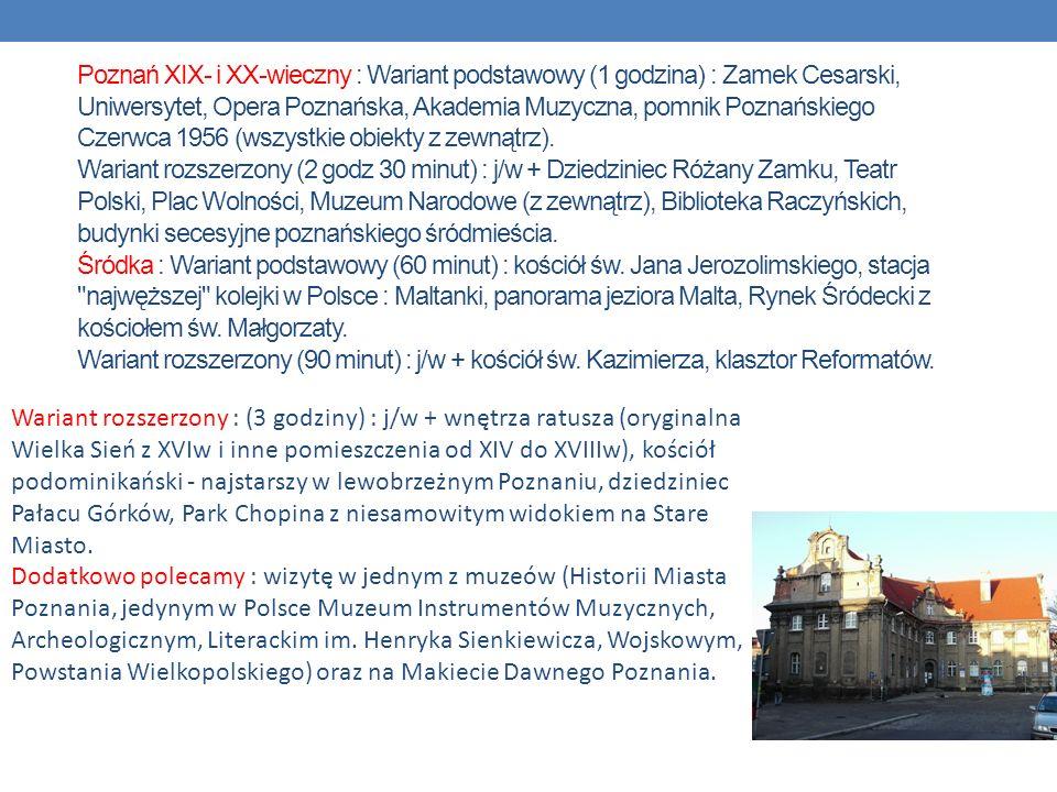 Poznań XIX- i XX-wieczny : Wariant podstawowy (1 godzina) : Zamek Cesarski, Uniwersytet, Opera Poznańska, Akademia Muzyczna, pomnik Poznańskiego Czerw