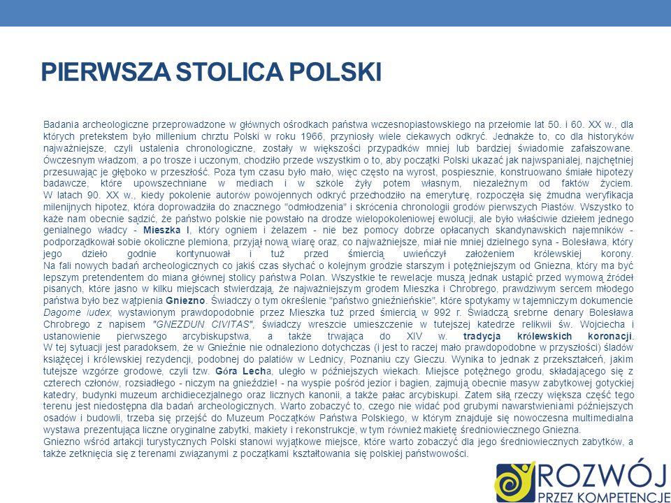 PIERWSZA STOLICA POLSKI Badania archeologiczne przeprowadzone w gł ó wnych ośrodkach państwa wczesnopiastowskiego na przełomie lat 50. i 60. XX w., dl