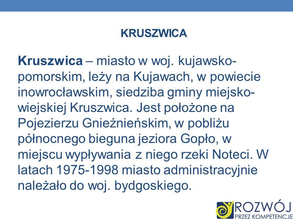 KRUSZWICA Kruszwica – miasto w woj. kujawsko- pomorskim, leży na Kujawach, w powiecie inowrocławskim, siedziba gminy miejsko- wiejskiej Kruszwica. Jes