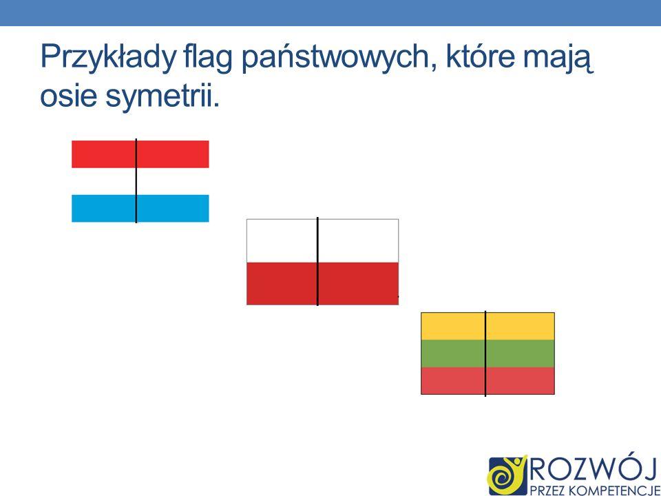 Przykłady flag państwowych, które mają osie symetrii.