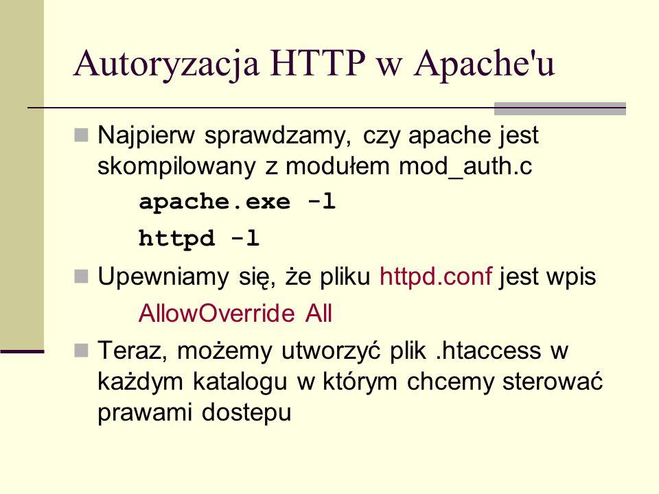 Autoryzacja HTTP w Apache'u Najpierw sprawdzamy, czy apache jest skompilowany z modułem mod_auth.c apache.exe -l httpd -l Upewniamy się, że pliku http