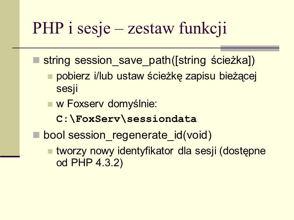PHP i sesje – zestaw funkcji string session_encode(void ) koduje dane sesji do postaci stringu bool session_decode(string dane) odtwarza dane sesji ze stringu najpierw trzeba użyć session_start void session_set_cookie_params( int czas_życia [, string ścieżka [, string domena]]) ustawia parametry ciastka sesji