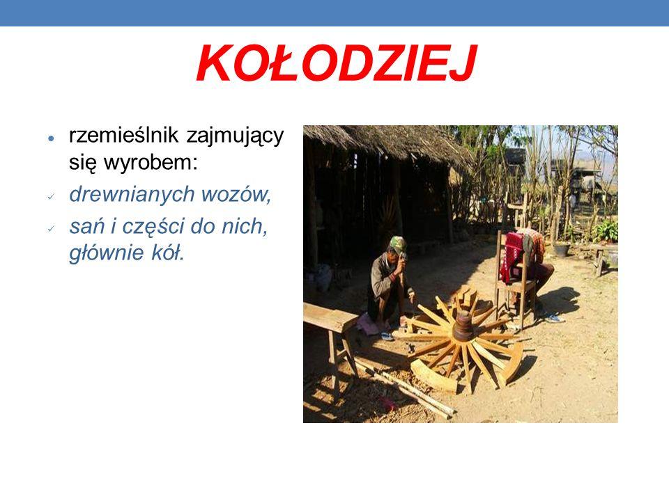 KOŁODZIEJ rzemieślnik zajmujący się wyrobem: drewnianych wozów, sań i części do nich, głównie kół.