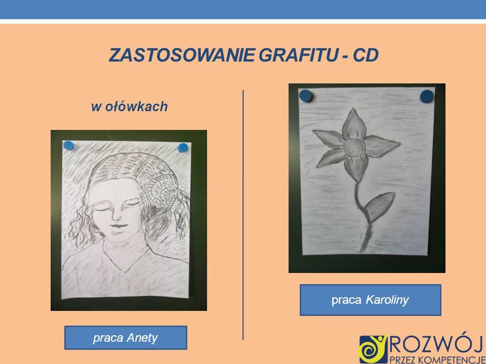 ZASTOSOWANIE GRAFITU - CD w ołówkach praca Karoliny praca Anety
