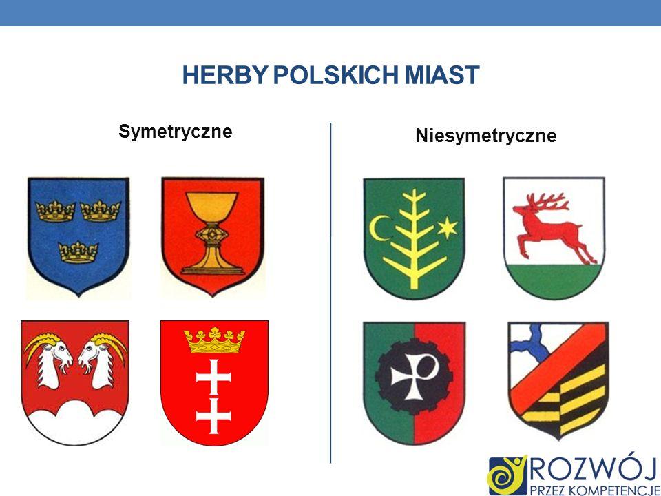HERBY POLSKICH MIAST Symetryczne Niesymetryczne