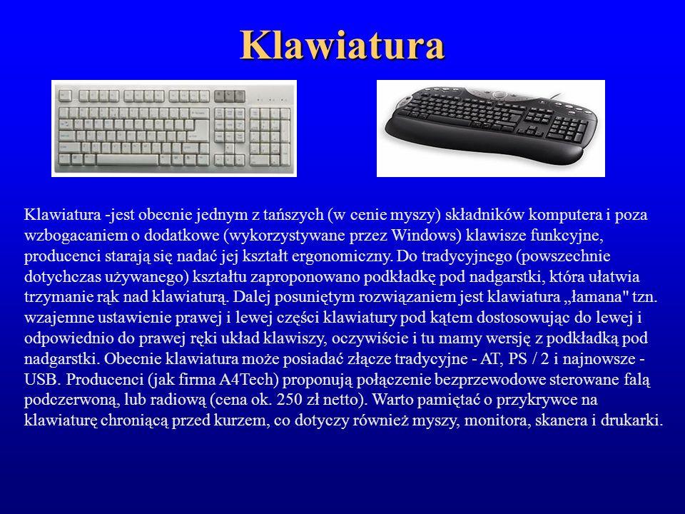 Klawiatura Klawiatura -jest obecnie jednym z tańszych (w cenie myszy) składników komputera i poza wzbogacaniem o dodatkowe (wykorzystywane przez Windo