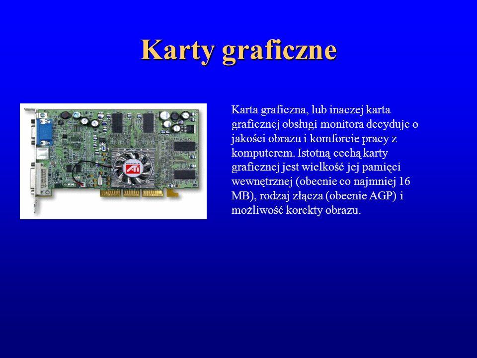 Karty graficzne Karta graficzna, lub inaczej karta graficznej obsługi monitora decyduje o jakości obrazu i komforcie pracy z komputerem. Istotną cechą