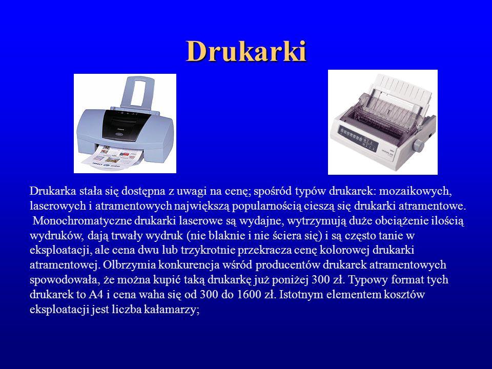 Drukarki Drukarka stała się dostępna z uwagi na cenę; spośród typów drukarek: mozaikowych, laserowych i atramentowych największą popularnością cieszą
