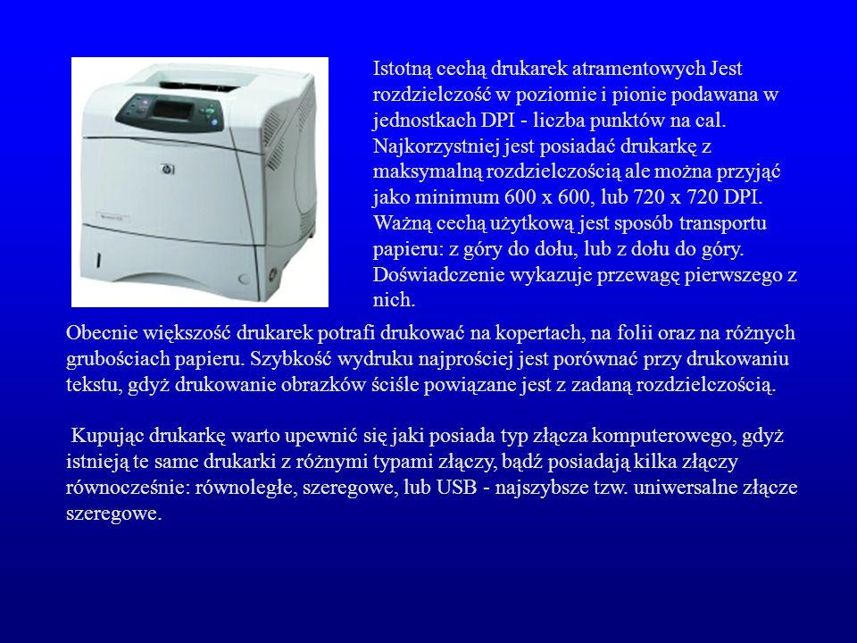Istotną cechą drukarek atramentowych Jest rozdzielczość w poziomie i pionie podawana w jednostkach DPI - liczba punktów na cal. Najkorzystniej jest po
