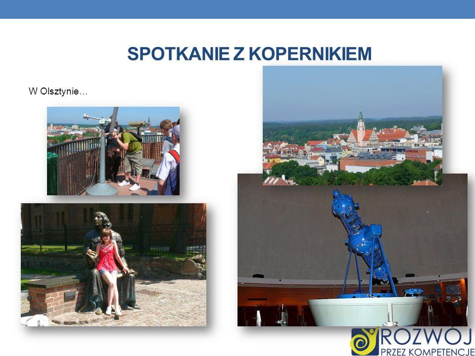 SPOTKANIE Z KOPERNIKIEM W Olsztynie…