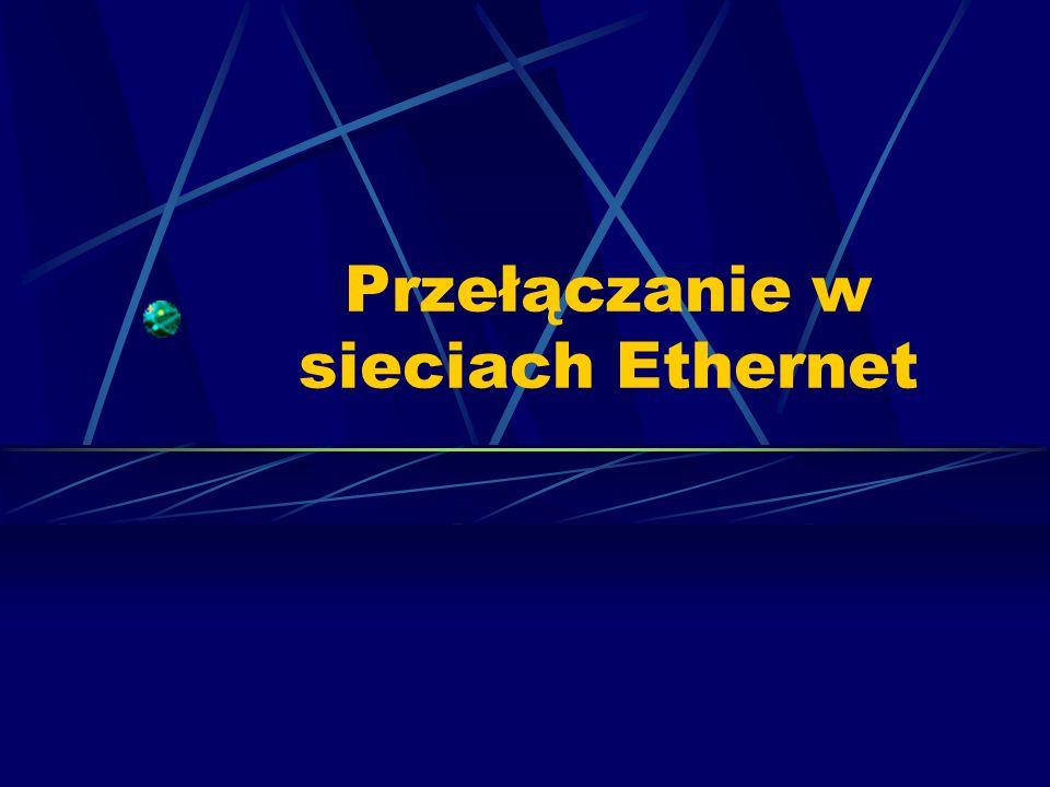 Przełączanie w sieciach Ethernet