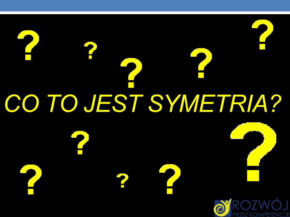 CO TO JEST SYMETRIA?
