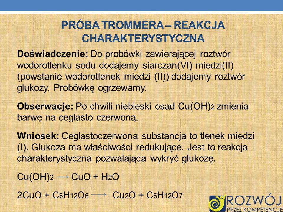 PRÓBA TROMMERA – REAKCJA CHARAKTERYSTYCZNA Doświadczenie: Do probówki zawierającej roztwór wodorotlenku sodu dodajemy siarczan(VI) miedzi(II) (powstan