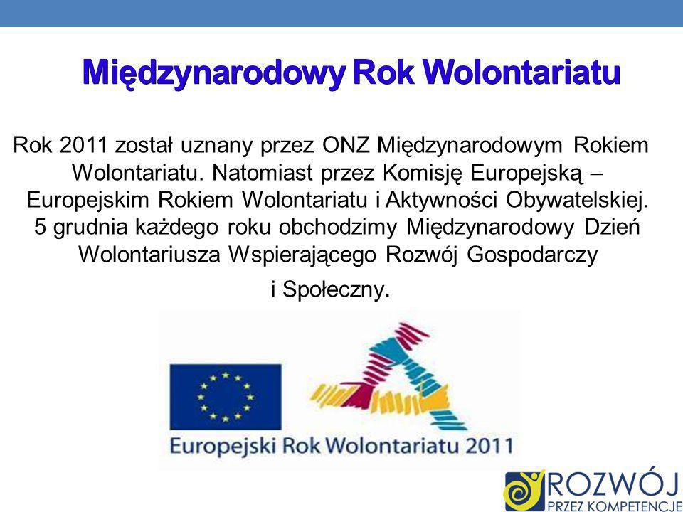 Rok 2011 został uznany przez ONZ Międzynarodowym Rokiem Wolontariatu.