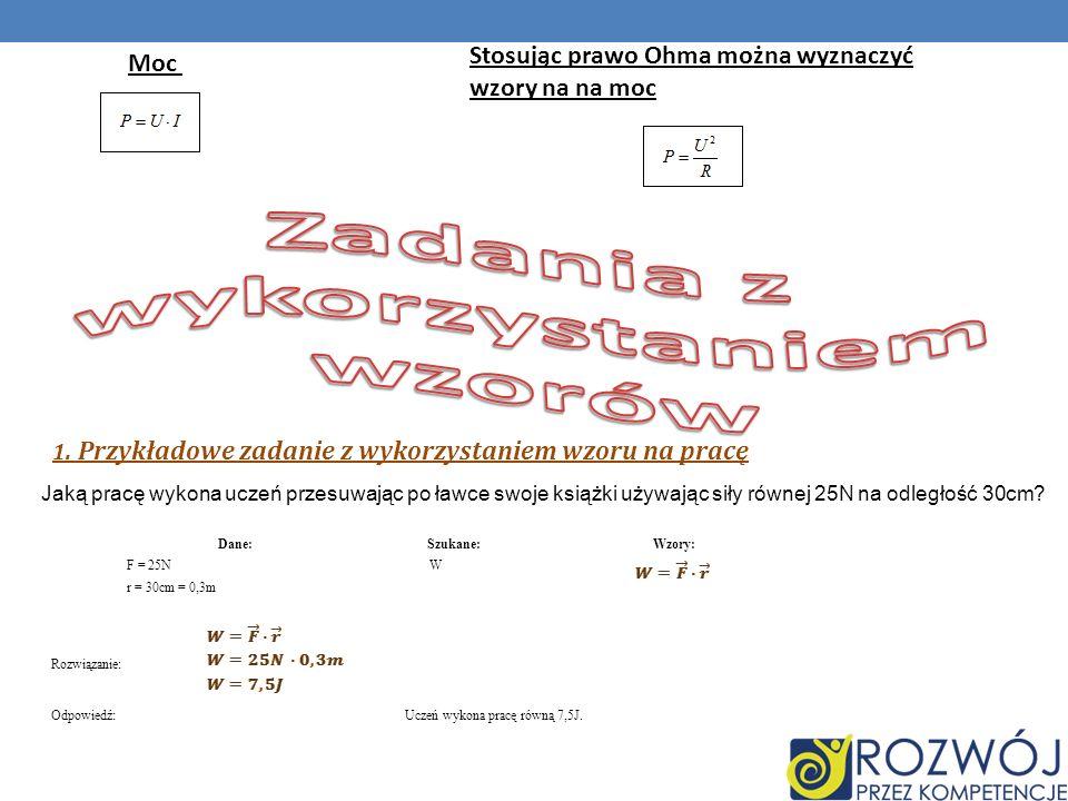 Moc Stosując prawo Ohma można wyznaczyć wzory na na moc 1.