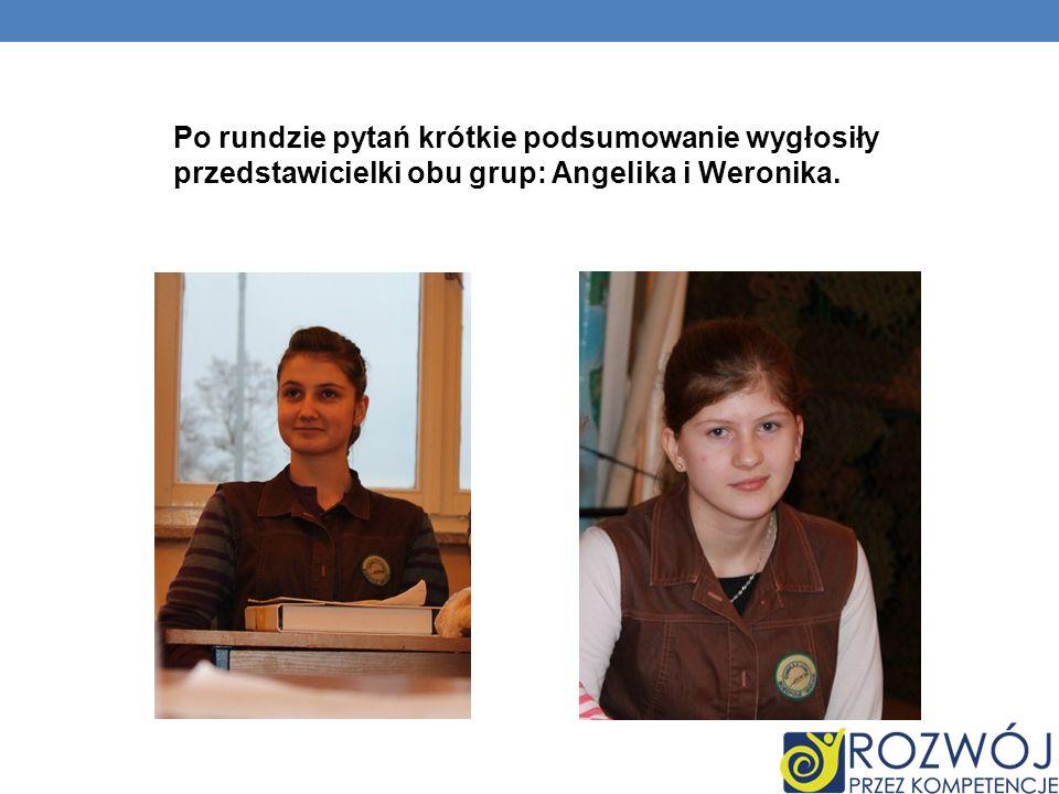 Po rundzie pytań krótkie podsumowanie wygłosiły przedstawicielki obu grup: Angelika i Weronika.