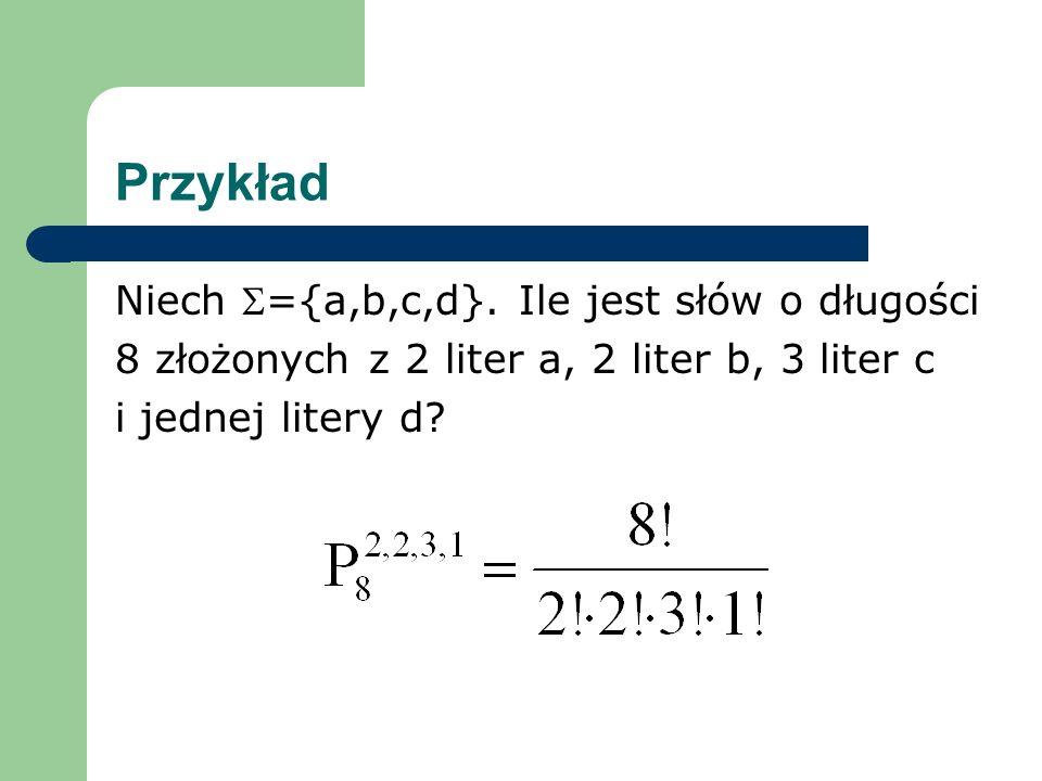 Przykład Niech ={a,b,c,d}.