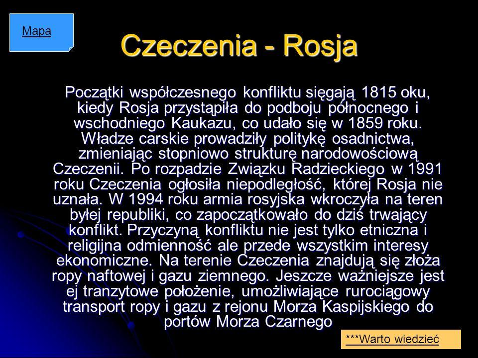 Czeczenia - Rosja Początki współczesnego konfliktu sięgają 1815 oku, kiedy Rosja przystąpiła do podboju północnego i wschodniego Kaukazu, co udało się