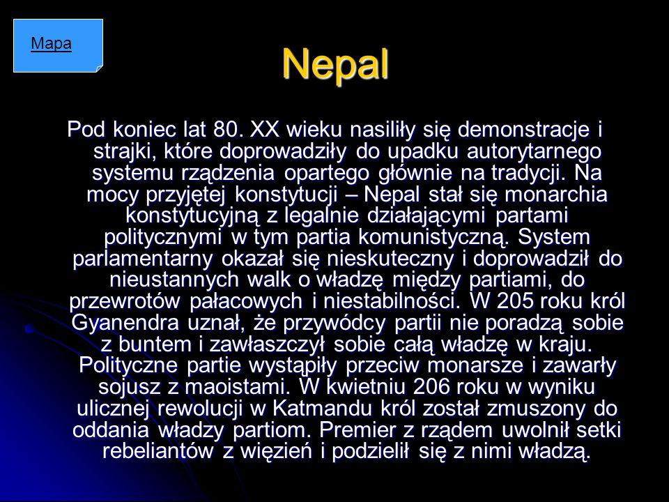 Nepal Pod koniec lat 80. XX wieku nasiliły się demonstracje i strajki, które doprowadziły do upadku autorytarnego systemu rządzenia opartego głównie n