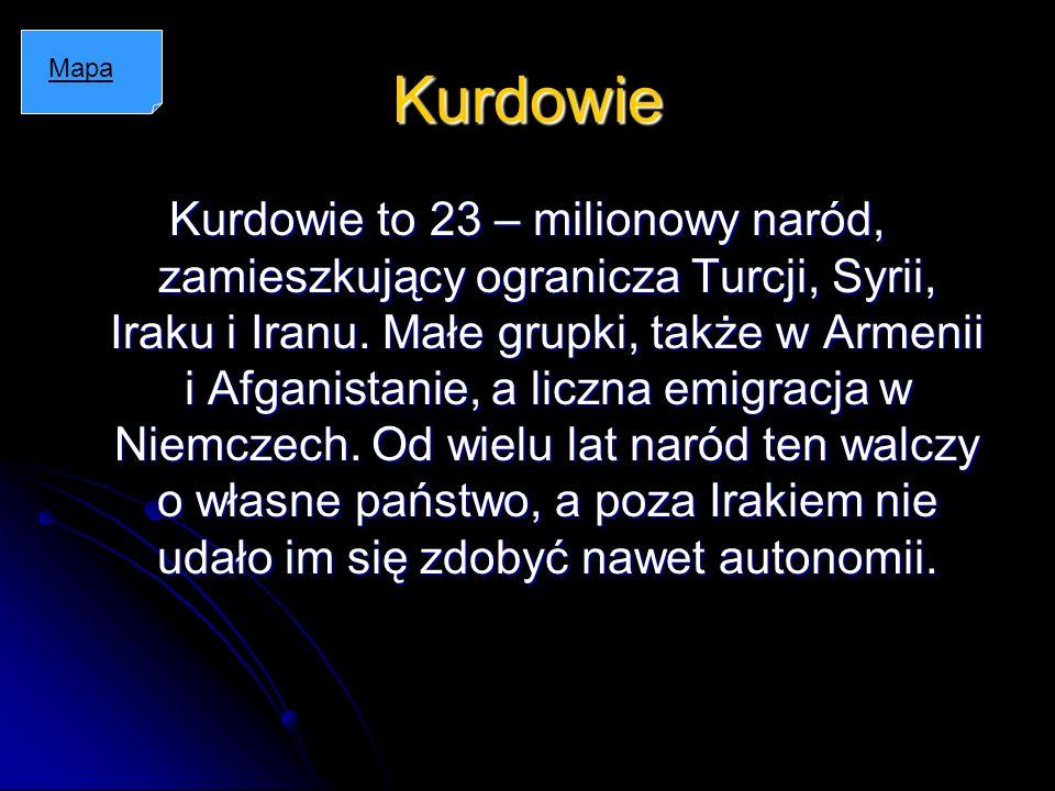 Kurdowie Kurdowie to 23 – milionowy naród, zamieszkujący ogranicza Turcji, Syrii, Iraku i Iranu. Małe grupki, także w Armenii i Afganistanie, a liczna