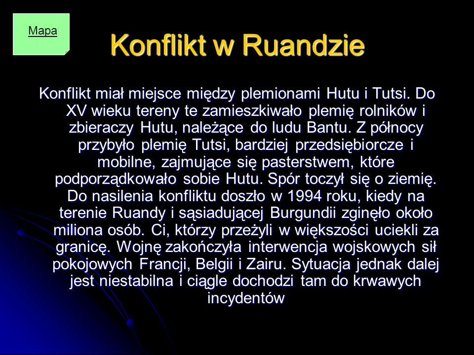 Konflikt w Ruandzie Konflikt miał miejsce między plemionami Hutu i Tutsi. Do XV wieku tereny te zamieszkiwało plemię rolników i zbieraczy Hutu, należą