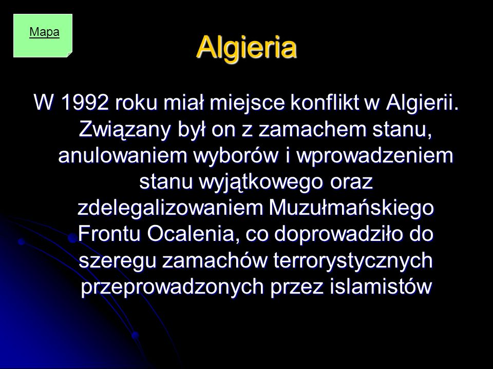 Algieria W 1992 roku miał miejsce konflikt w Algierii. Związany był on z zamachem stanu, anulowaniem wyborów i wprowadzeniem stanu wyjątkowego oraz zd