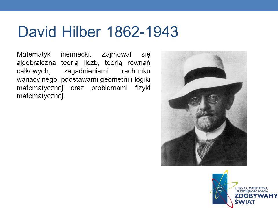 Matematyk niemiecki. Zajmował się algebraiczną teorią liczb, teorią równań całkowych, zagadnieniami rachunku wariacyjnego, podstawami geometrii i logi