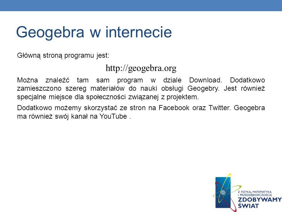 Główną stroną programu jest: http://geogebra.org Można znaleźć tam sam program w dziale Download. Dodatkowo zamieszczono szereg materiałów do nauki ob