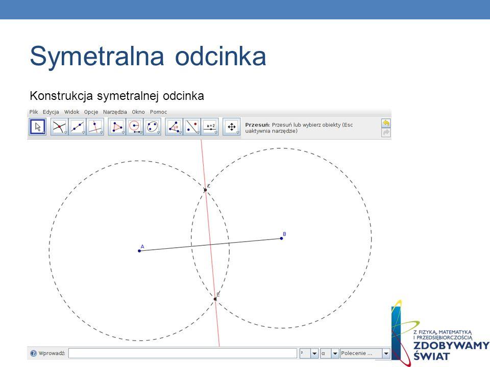 Konstrukcja symetralnej odcinka Symetralna odcinka