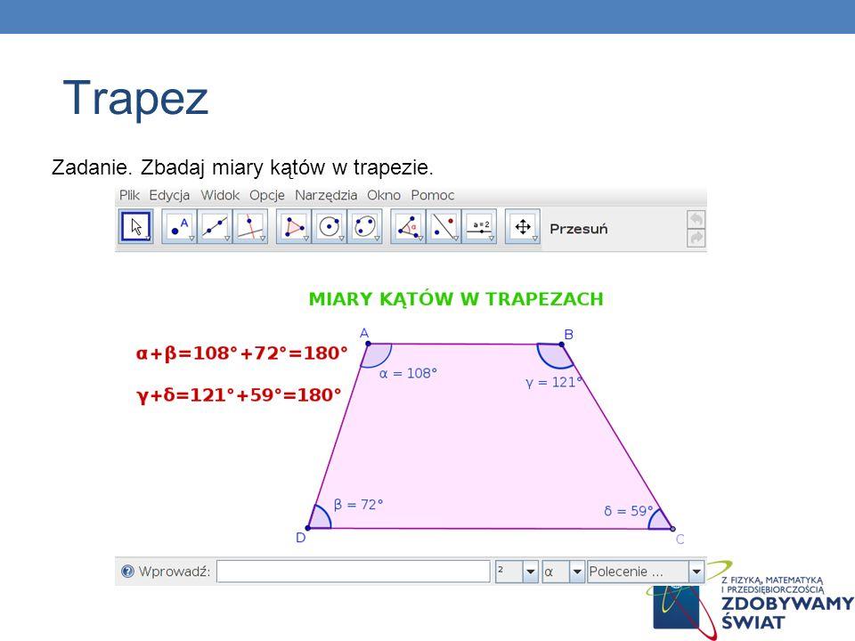 Zadanie. Zbadaj miary kątów w trapezie. Trapez