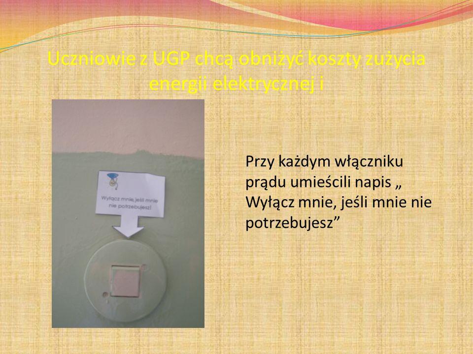 Uczniowie z UGP chcą obniżyć koszty zużycia energii elektrycznej i Przy każdym włączniku prądu umieścili napis Wyłącz mnie, jeśli mnie nie potrzebujes