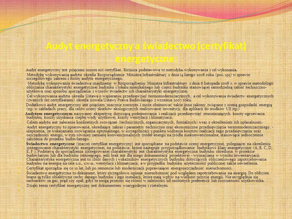 Audyt energetyczny a świadectwo (certyfikat) energetyczne: Audyt energetyczny jest pojęciem innym niż certyfikat. Różnica podstawowa to metodyka wykon